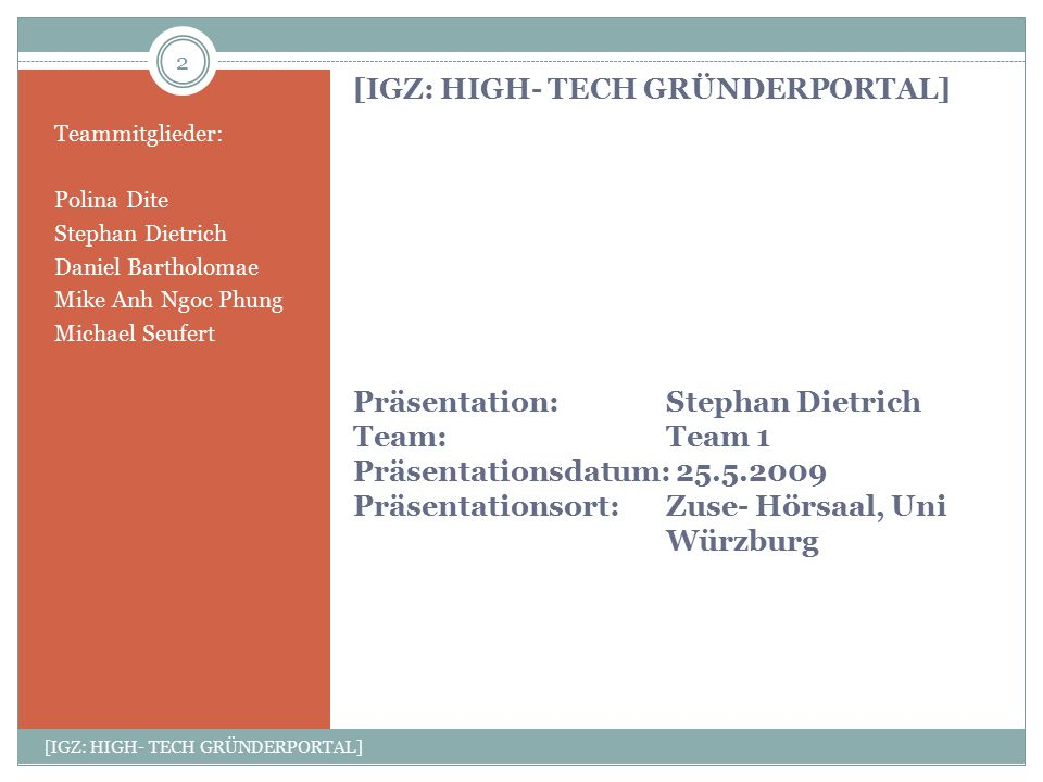 [IGZ: HIGH- TECH GRÜNDERPORTAL] Präsentation:. Stephan Dietrich Team: